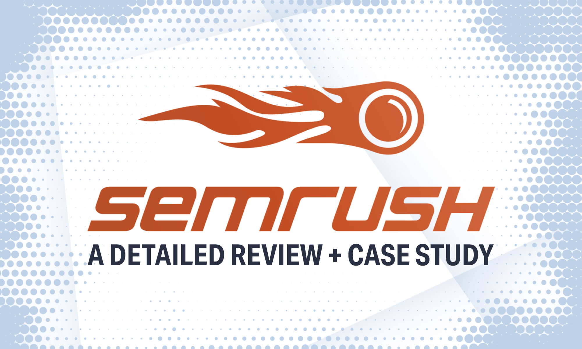 SEMrush Review: The Best Marketing Analytics Search Optimization?